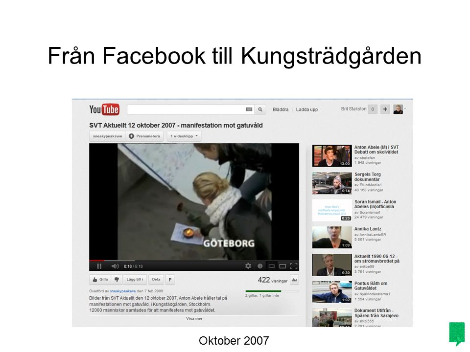 Från Facebook till Kungsträdgården Oktober 2007