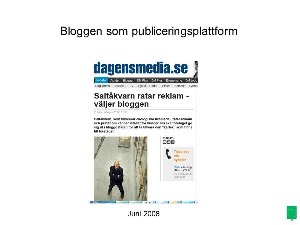 Juni 2008 Bloggen som publiceringsplattform