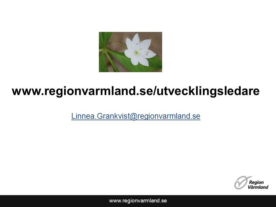 www.regionvarmland.se www.regionvarmland.se/utvecklingsledare Linnea.Grankvist@regionvarmland.se