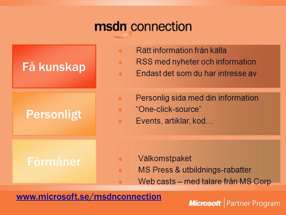 Resurser för utvecklare msdn.microsoft.com Partner webben http://www.microsoft.com/sverige/partner/ Speciellt för ISV  ISV Community Center on MSDN http://msdn.microsoft.com/isv/ Channel 9  http://channel9.msdn.com/ http://channel9.msdn.com/ MSDN Events & webcasts  http://msdn.microsoft.com/events/ http://msdn.microsoft.com/events/