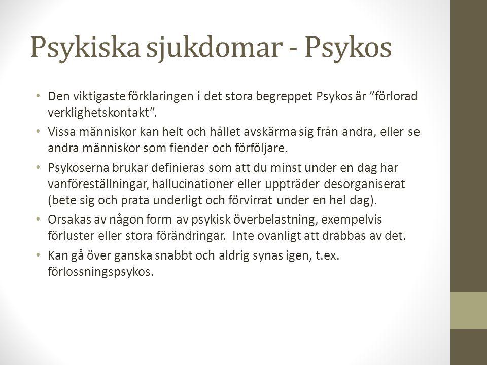 """Psykiska sjukdomar - Psykos Den viktigaste förklaringen i det stora begreppet Psykos är """"förlorad verklighetskontakt"""". Vissa människor kan helt och hå"""