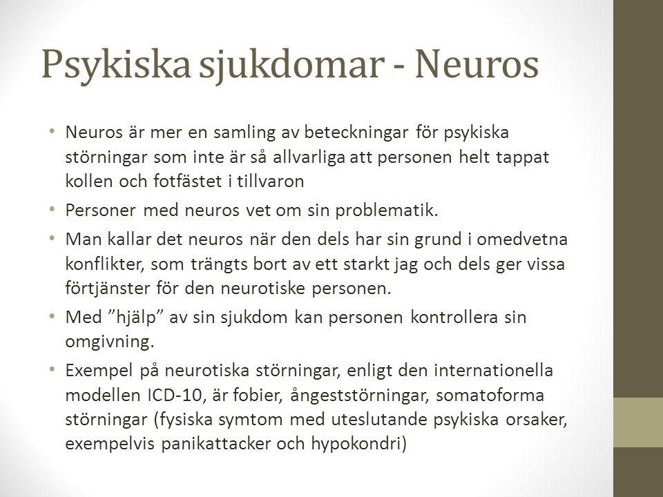 Psykiska sjukdomar - Neuros Neuros är mer en samling av beteckningar för psykiska störningar som inte är så allvarliga att personen helt tappat kollen