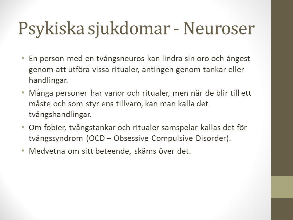 Psykiska sjukdomar – tvångssyndrom (OCD) Personer med den här typen av problematik känner obehag kopplat till sina tvångshandlingar, både då de inte kan utföra dem och kring behovet av att göra dem.