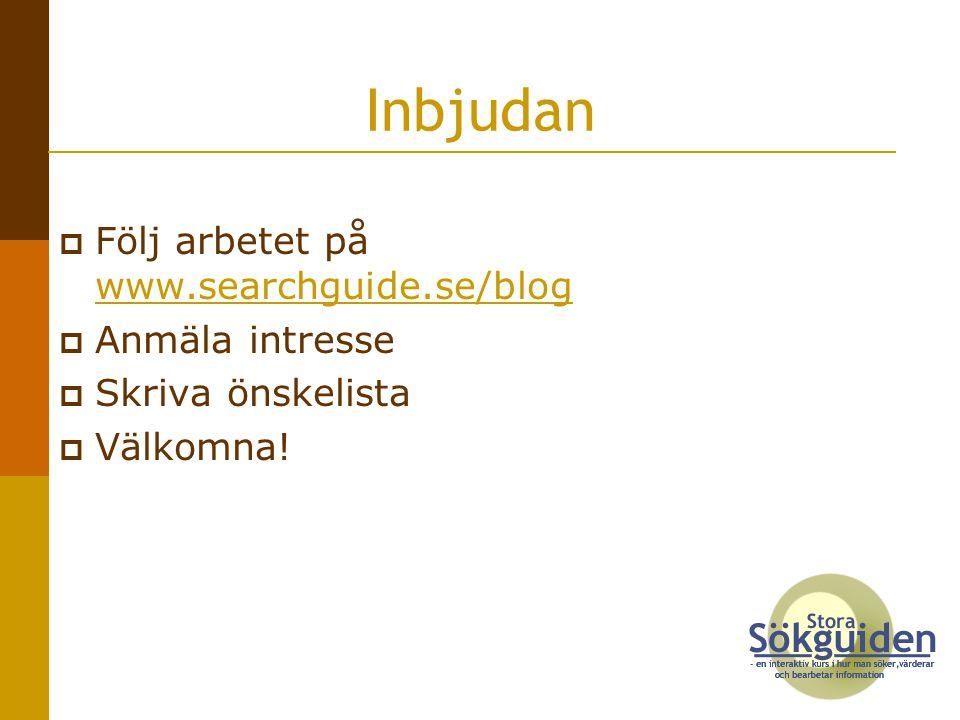 Inbjudan  Följ arbetet på www.searchguide.se/blog www.searchguide.se/blog  Anmäla intresse  Skriva önskelista  Välkomna!