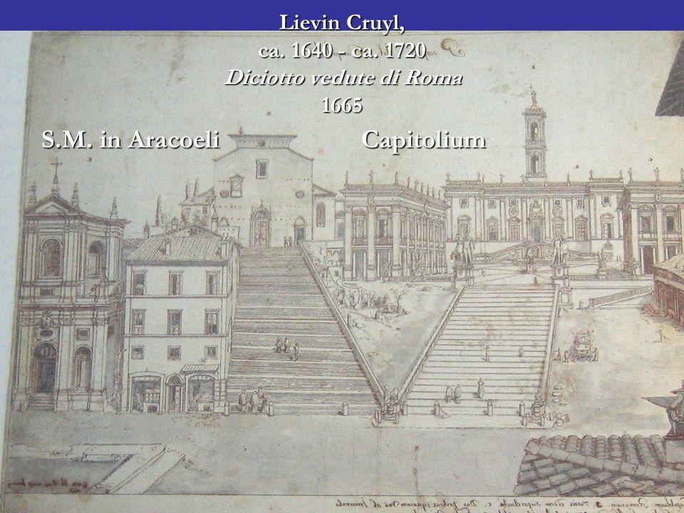 Lievin Cruyl, ca. 1640 - ca. 1720 Diciotto vedute di Roma 1665 S.M.
