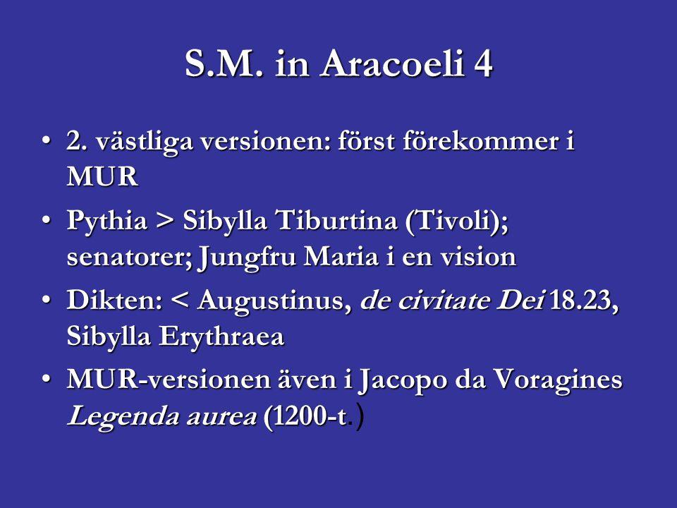 S.M. in Aracoeli 4 2. västliga versionen: först förekommer i MUR2. västliga versionen: först förekommer i MUR Pythia > Sibylla Tiburtina (Tivoli); sen