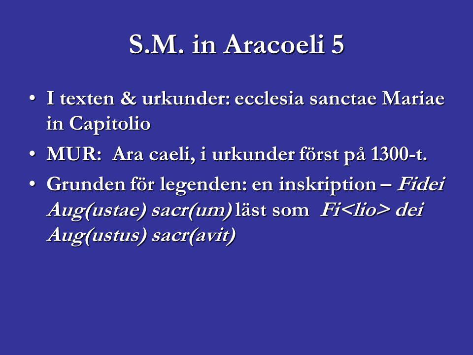 S.M. in Aracoeli 5 I texten & urkunder: ecclesia sanctae Mariae in CapitolioI texten & urkunder: ecclesia sanctae Mariae in Capitolio MUR: Ara caeli,