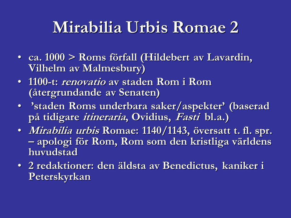 Mirabilia Urbis Romae 2 ca. 1000 > Roms förfall (Hildebert av Lavardin, Vilhelm av Malmesbury)ca.