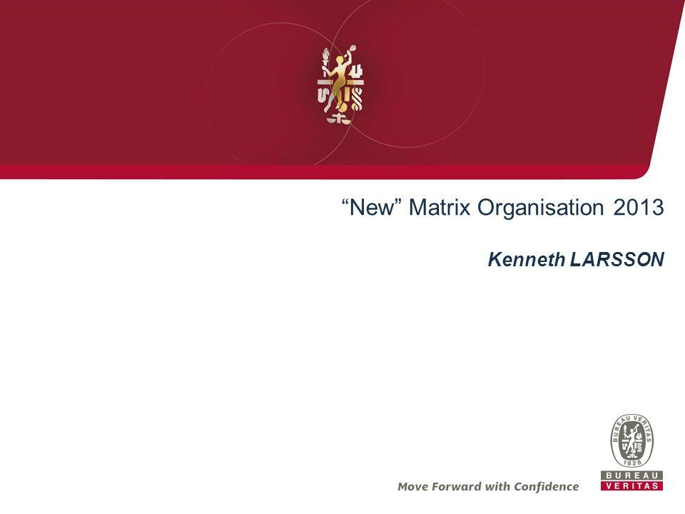 New Matrix Organisation 2013 Kenneth LARSSON