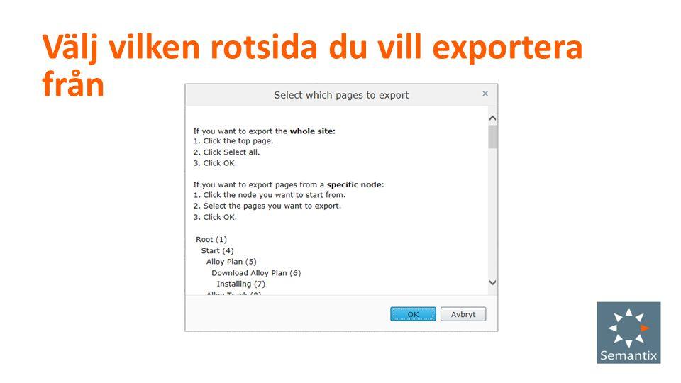Välj vilken rotsida du vill exportera från