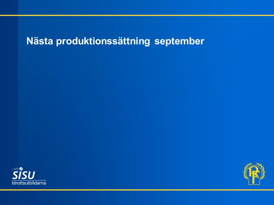 Nästa produktionssättning september