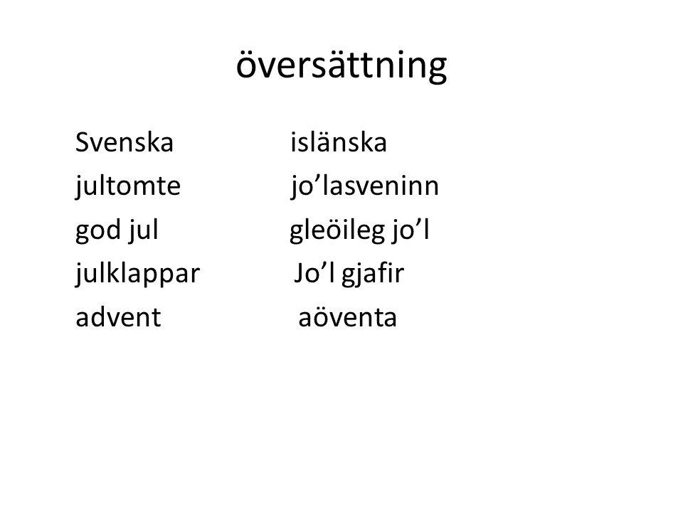 översättning Svenska islänska jultomte jo'lasveninn god jul gleöileg jo'l julklappar Jo'l gjafir advent aöventa