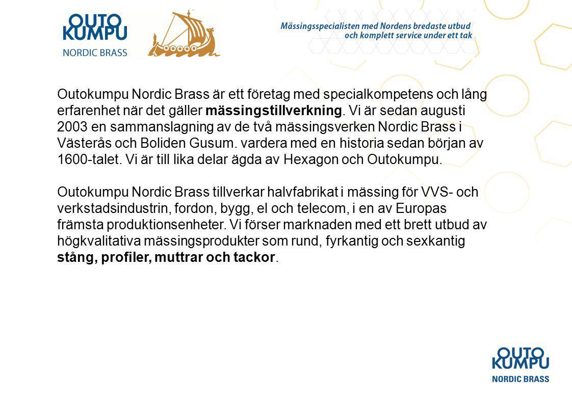 Outokumpu Nordic Brass är ett företag med specialkompetens och lång erfarenhet när det gäller mässingstillverkning.