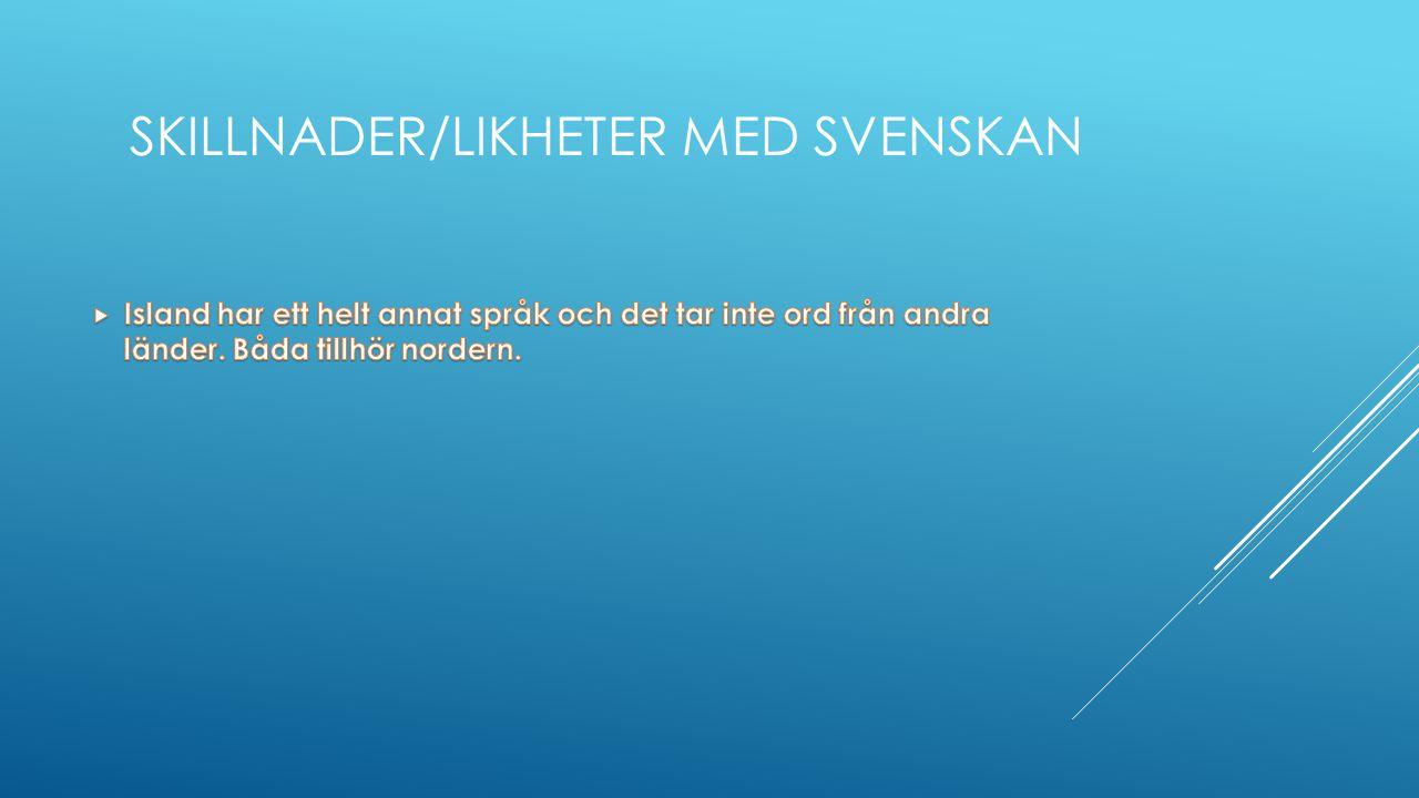 SKILLNADER/LIKHETER MED SVENSKAN