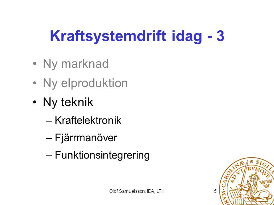 Olof Samuelsson, IEA, LTH6 Automation för optimalare drift Automatisk styrning Mätteknik och dataanalys Modellering Människan Power is nothing without control Pirelli