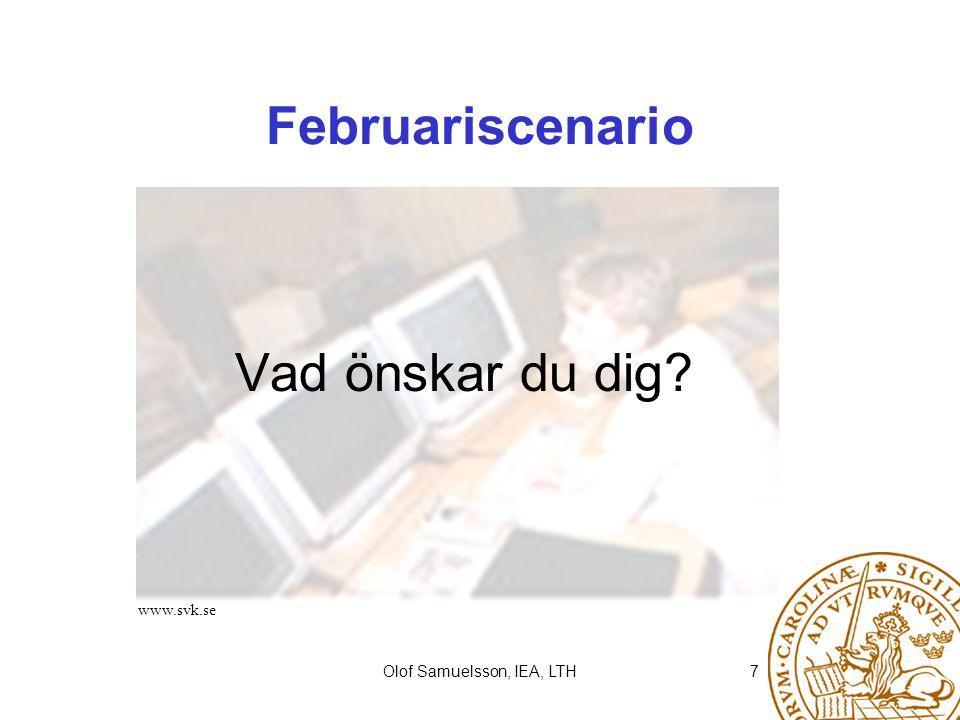 Olof Samuelsson, IEA, LTH7 Februariscenario Vad önskar du dig? www.svk.se