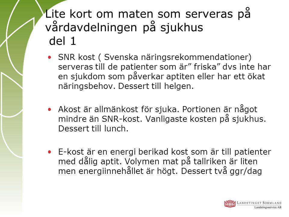 Lite kort om maten som serveras på vårdavdelningen på sjukhus del 2.
