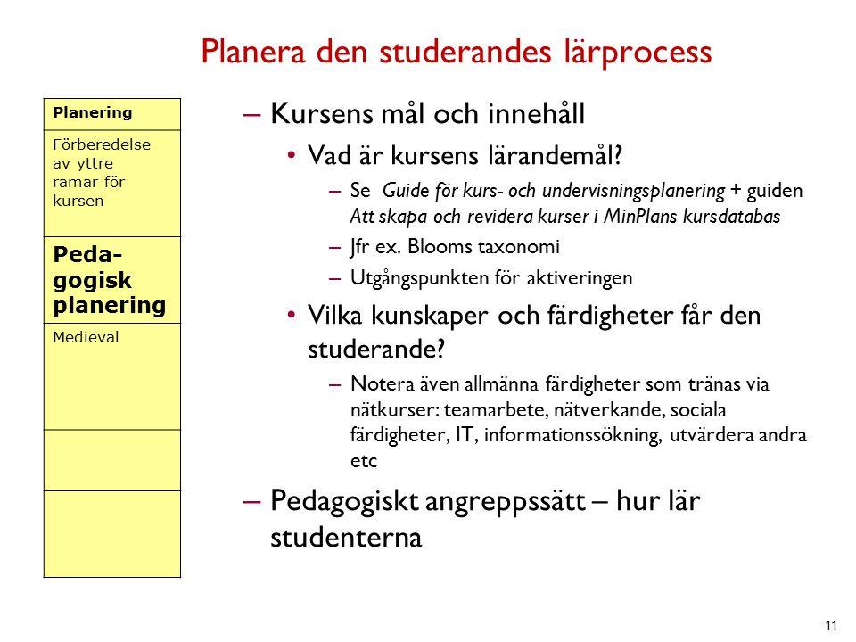Planera den studerandes lärprocess – Kursens mål och innehåll Vad är kursens lärandemål.