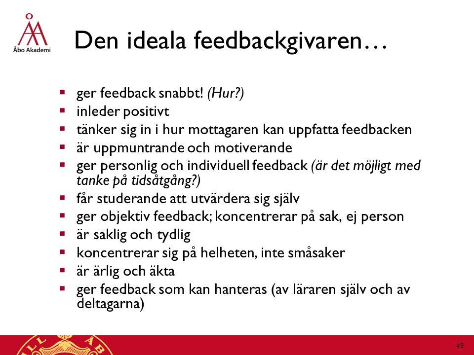 Den ideala feedbackgivaren…  ger feedback snabbt.