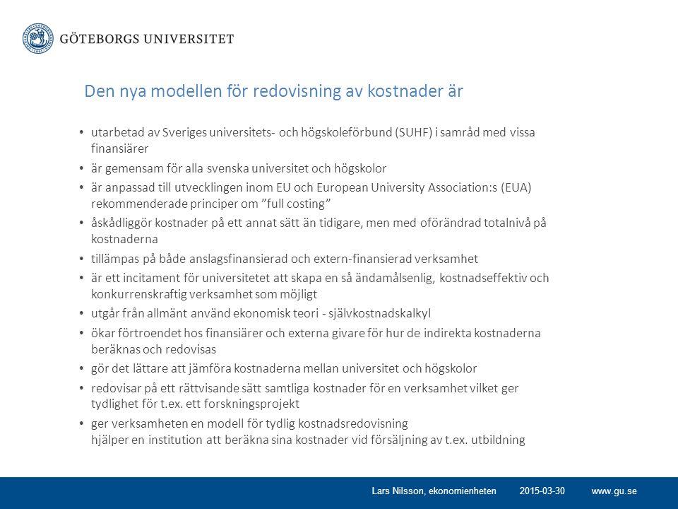 www.gu.se Den nya modellen för redovisning av kostnader är utarbetad av Sveriges universitets- och högskoleförbund (SUHF) i samråd med vissa finansiärer är gemensam för alla svenska universitet och högskolor är anpassad till utvecklingen inom EU och European University Association:s (EUA) rekommenderade principer om full costing åskådliggör kostnader på ett annat sätt än tidigare, men med oförändrad totalnivå på kostnaderna tillämpas på både anslagsfinansierad och extern-finansierad verksamhet är ett incitament för universitetet att skapa en så ändamålsenlig, kostnadseffektiv och konkurrenskraftig verksamhet som möjligt utgår från allmänt använd ekonomisk teori - självkostnadskalkyl ökar förtroendet hos finansiärer och externa givare för hur de indirekta kostnaderna beräknas och redovisas gör det lättare att jämföra kostnaderna mellan universitet och högskolor redovisar på ett rättvisande sätt samtliga kostnader för en verksamhet vilket ger tydlighet för t.ex.