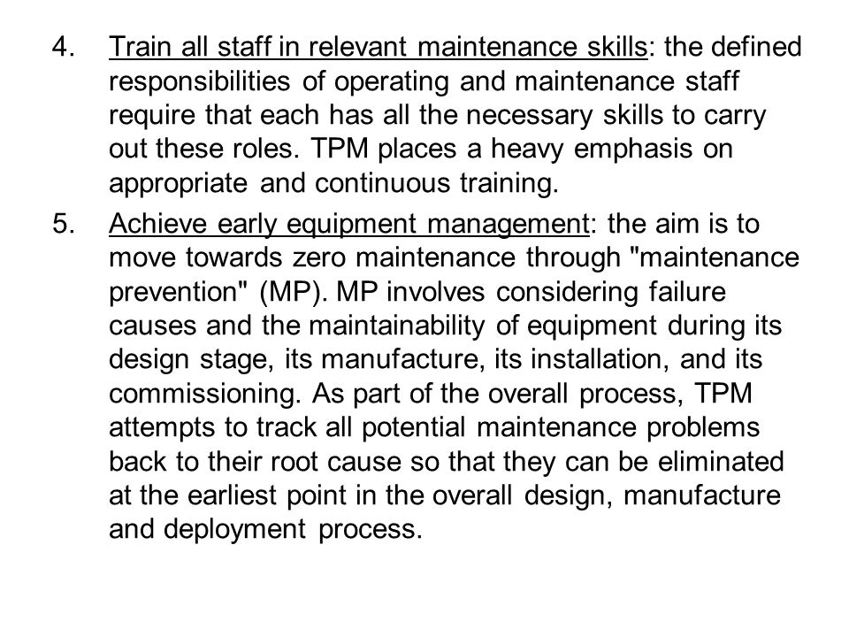 4.Train all staff in relevant maintenance skills: the defined responsibilities of operating and maintenance staff require that each has all the necess