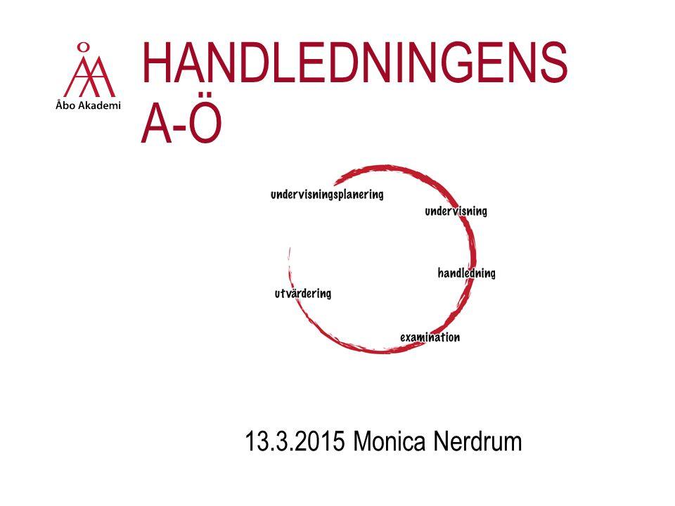 HANDLEDNINGENS A-Ö 13.3.2015 Monica Nerdrum