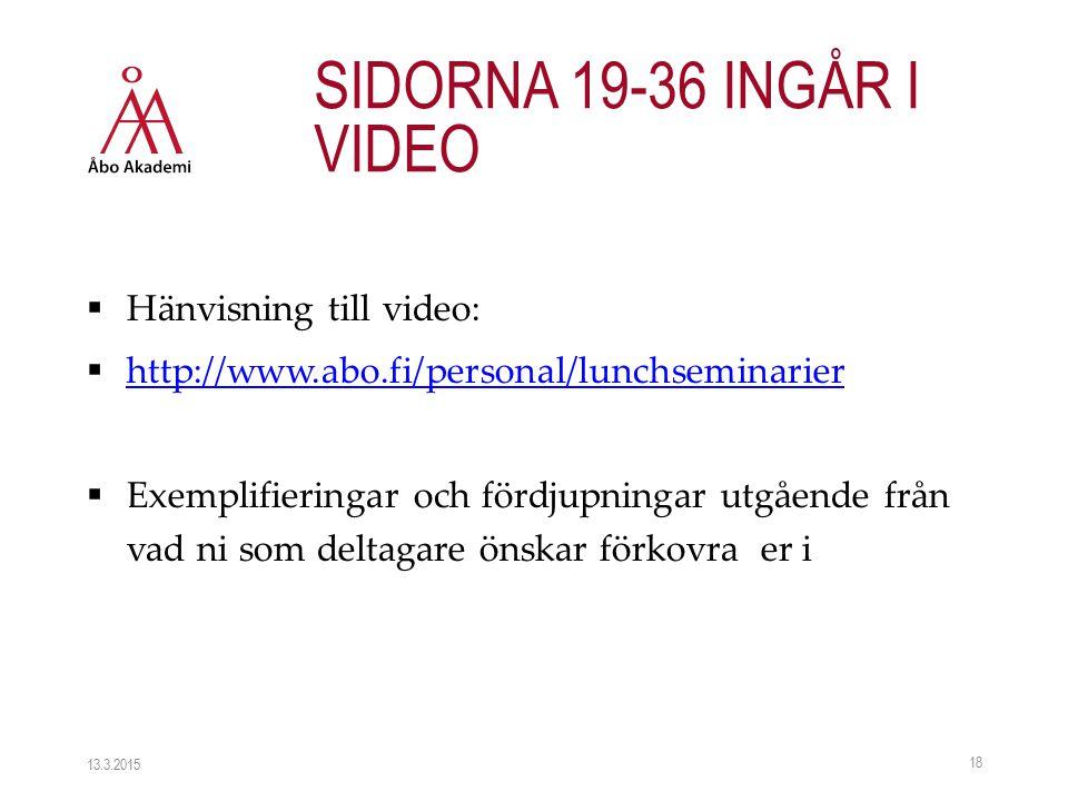  Hänvisning till video:  http://www.abo.fi/personal/lunchseminarier http://www.abo.fi/personal/lunchseminarier  Exemplifieringar och fördjupningar