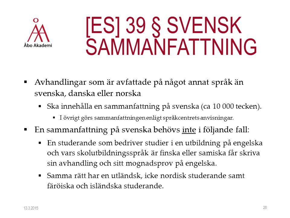  Avhandlingar som är avfattade på något annat språk än svenska, danska eller norska  Ska innehålla en sammanfattning på svenska (ca 10 000 tecken).