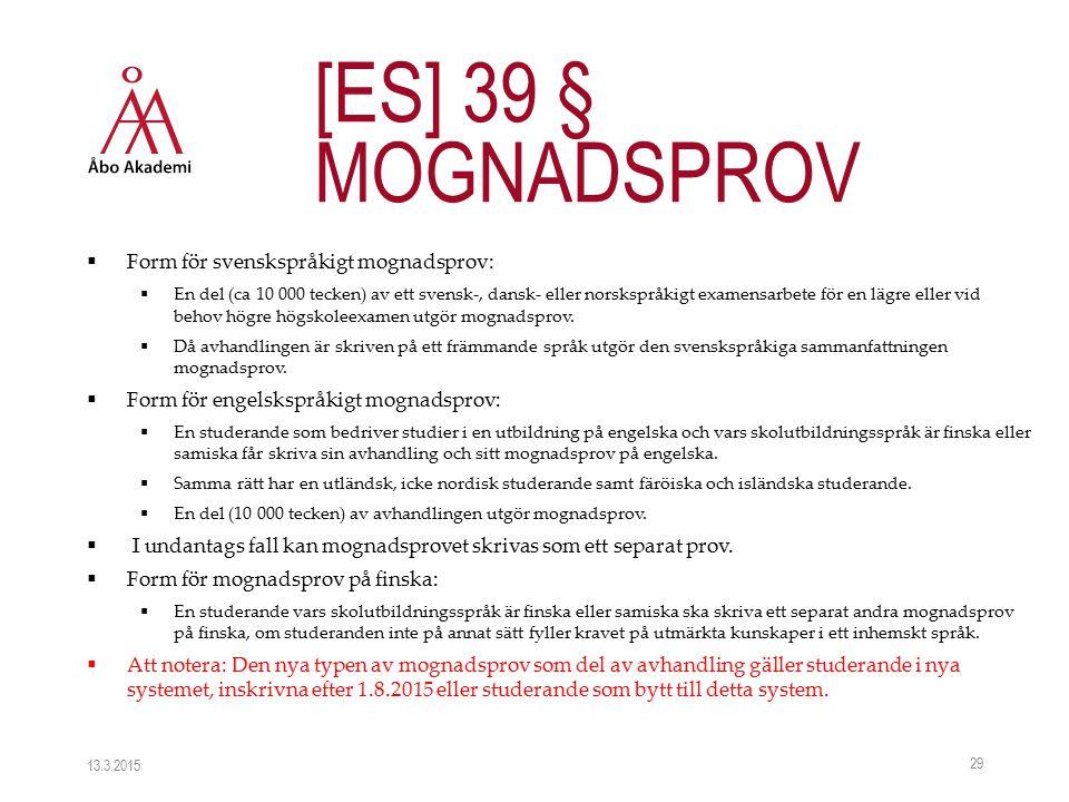  Form för svenskspråkigt mognadsprov:  En del (ca 10 000 tecken) av ett svensk-, dansk- eller norskspråkigt examensarbete för en lägre eller vid beh