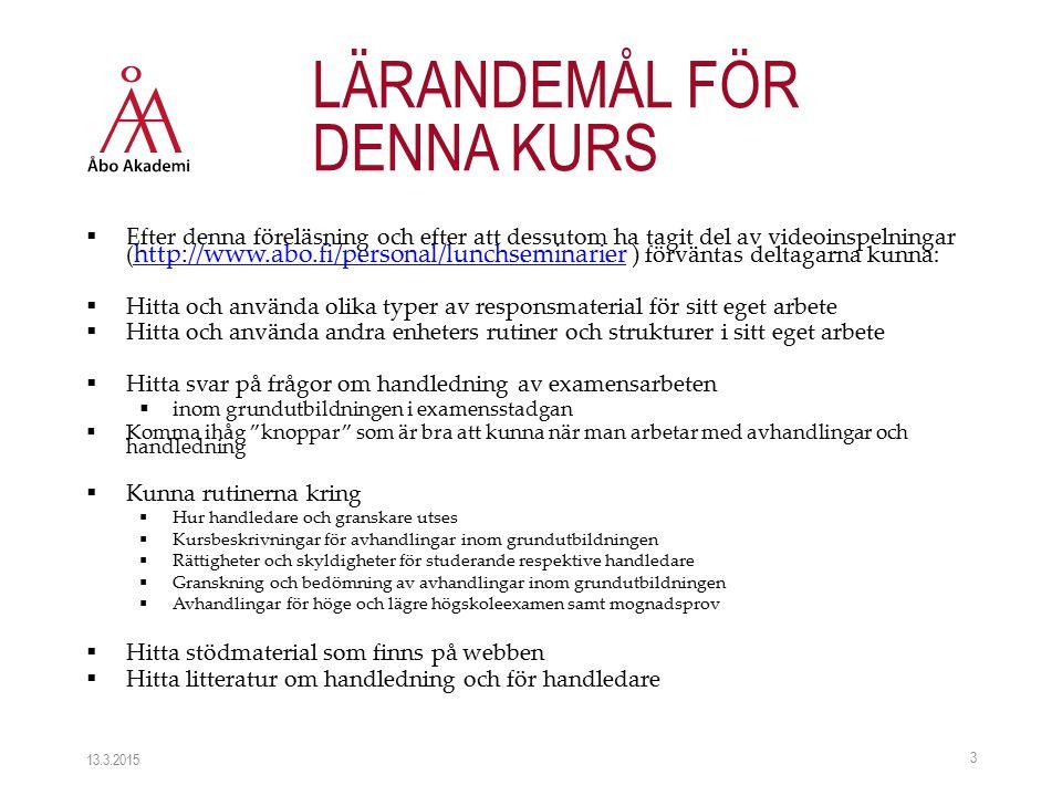  Kursbeskrivning  Arbets- och styrredskap som utgör juridisk grund för varje studieprestation.