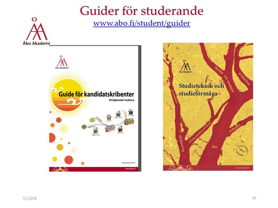 38 Guider för studerande www.abo.fi/student/guider 13.3.2015