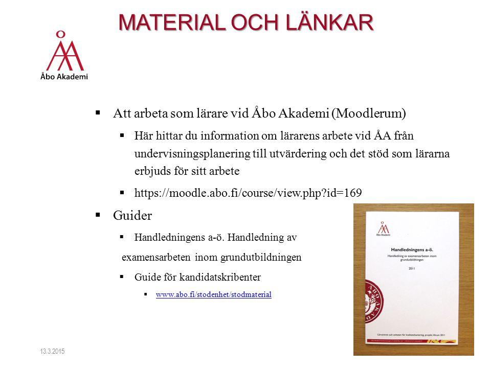 MATERIAL OCH LÄNKAR  Att arbeta som lärare vid Åbo Akademi (Moodlerum)  Här hittar du information om lärarens arbete vid ÅA från undervisningsplaner