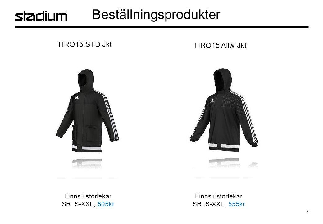2 Beställningsprodukter TIRO15 STD Jkt TIRO15 Allw Jkt Finns i storlekar SR: S-XXL, 805kr Finns i storlekar SR: S-XXL, 555kr