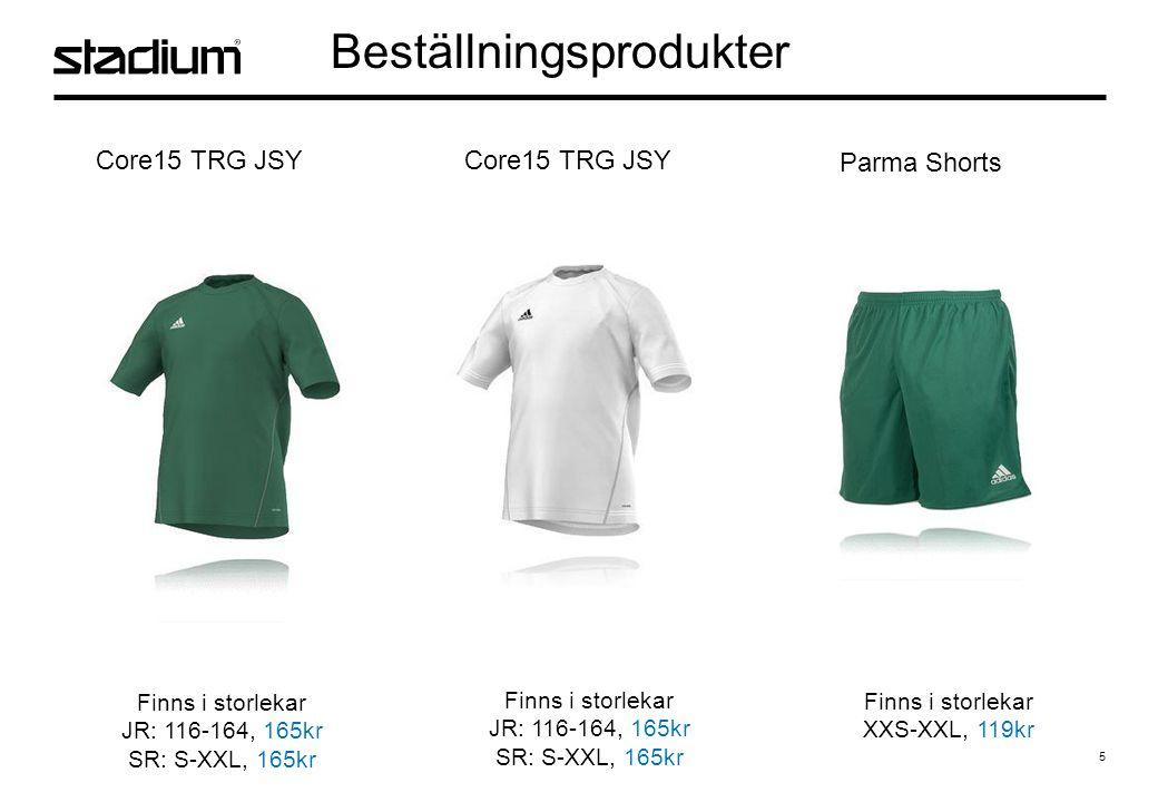 5 Beställningsprodukter Core15 TRG JSY Finns i storlekar JR: 116-164, 165kr SR: S-XXL, 165kr Finns i storlekar XXS-XXL, 119kr Parma Shorts Finns i storlekar JR: 116-164, 165kr SR: S-XXL, 165kr
