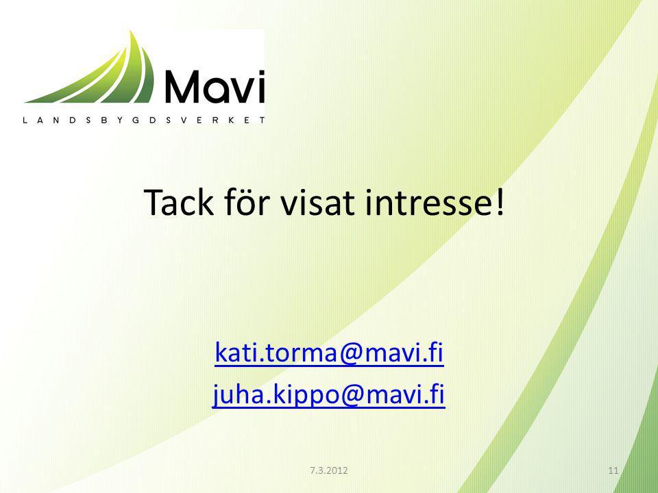 Tack för visat intresse! kati.torma@mavi.fi juha.kippo@mavi.fi 7.3.201211