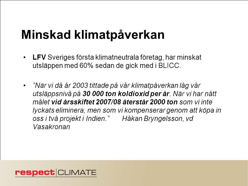 Minskad klimatpåverkan LFV Sveriges första klimatneutrala företag, har minskat utsläppen med 60% sedan de gick med i BLICC.