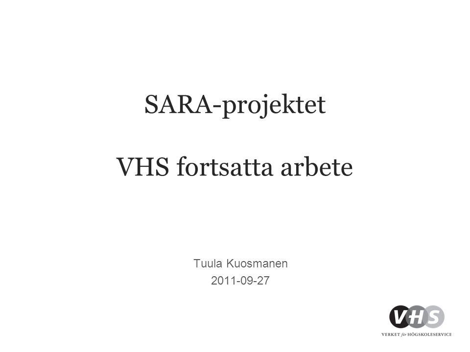 SARA-projektet VHS fortsatta arbete Tuula Kuosmanen 2011-09-27