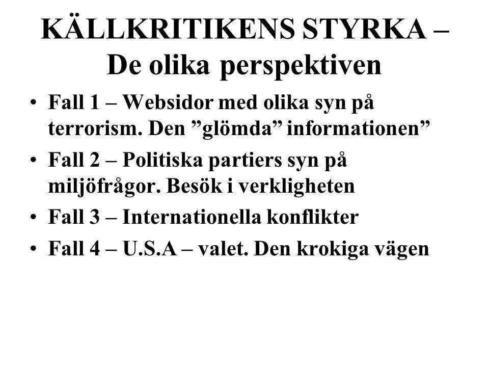 KÄLLKRITIKENS STYRKA – De olika perspektiven Fall 1 – Websidor med olika syn på terrorism.