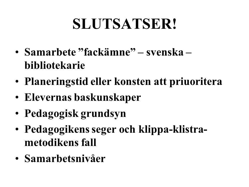 SLUTSATSER.