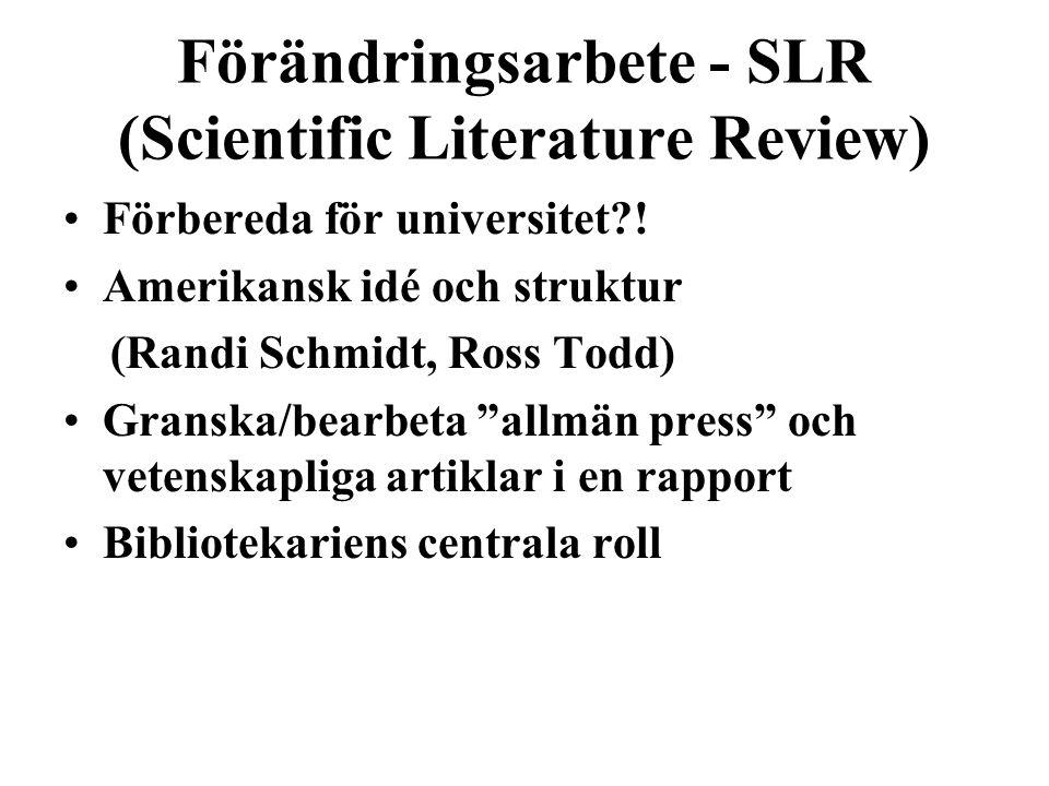 Förändringsarbete - SLR (Scientific Literature Review) Förbereda för universitet .