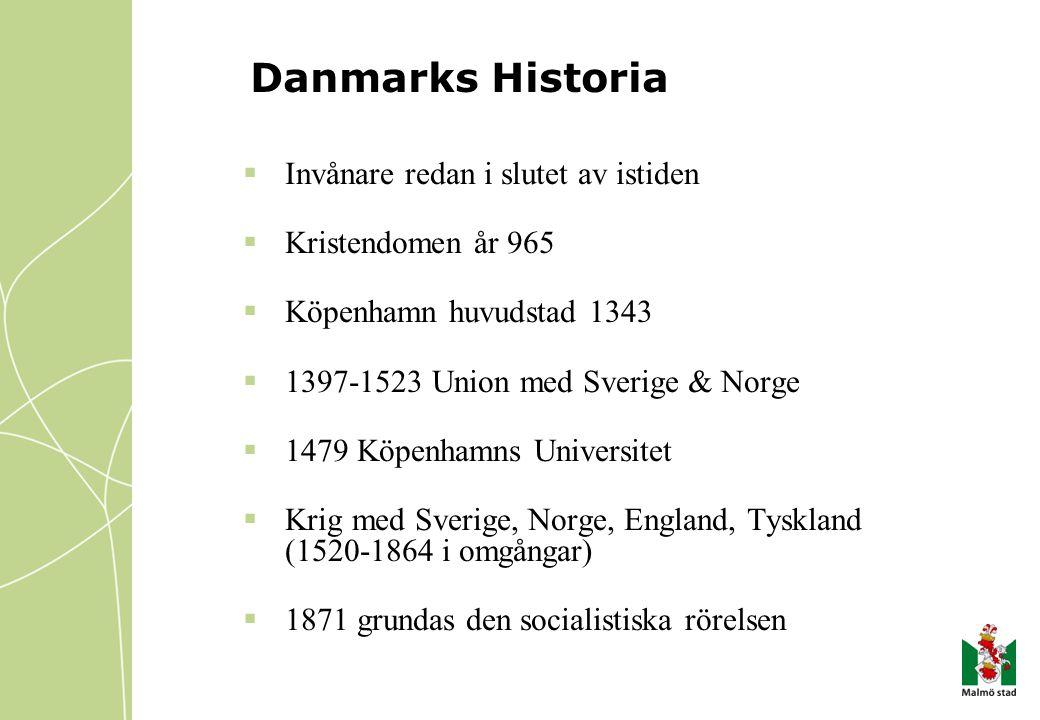 Danmarks Historia  Invånare redan i slutet av istiden  Kristendomen år 965  Köpenhamn huvudstad 1343  1397-1523 Union med Sverige & Norge  1479 K