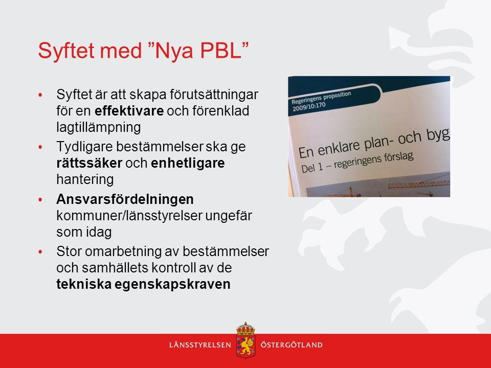 """Syftet med """"Nya PBL"""" Syftet är att skapa förutsättningar för en effektivare och förenklad lagtillämpning Tydligare bestämmelser ska ge rättssäker och"""