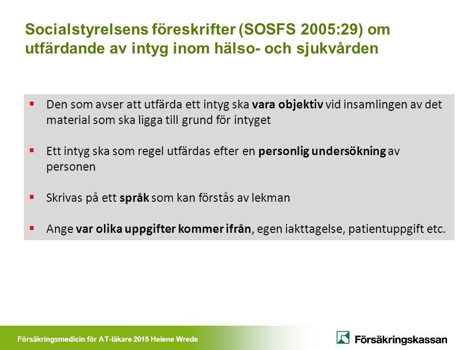 Socialstyrelsens föreskrifter (SOSFS 2005:29) om utfärdande av intyg inom hälso- och sjukvården  Den som avser att utfärda ett intyg ska vara objekti