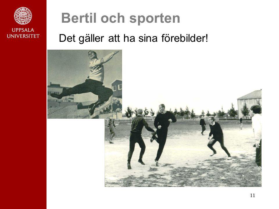 11 Bertil och sporten Det gäller att ha sina förebilder!