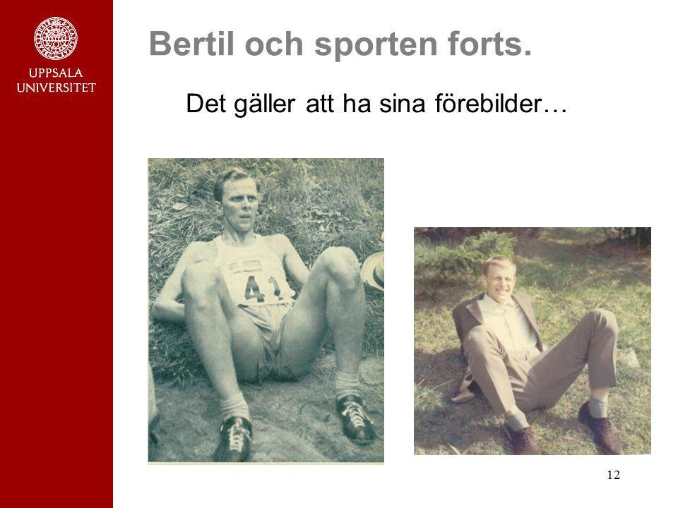 12 Bertil och sporten forts. Det gäller att ha sina förebilder…
