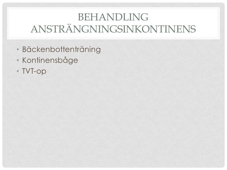 BEHANDLING ANSTRÄNGNINGSINKONTINENS Bäckenbottenträning Kontinensbåge TVT-op
