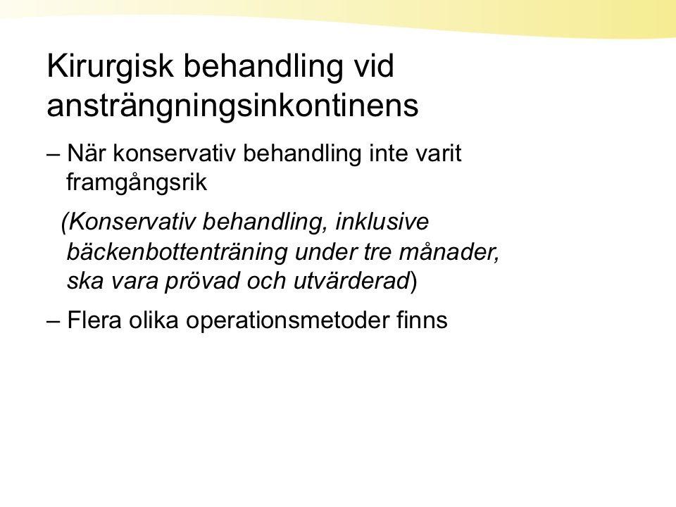 KIRURGISK BEHANDLING VID ANSTRÄNGNINGSINKONT INENS