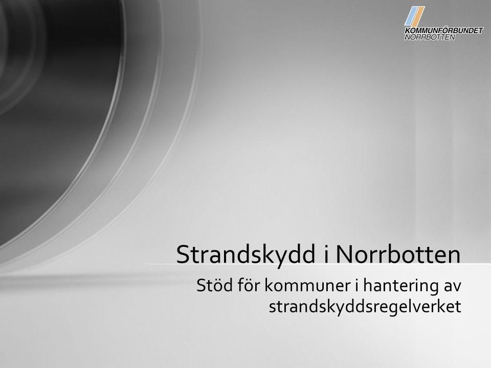 Stöd för kommuner i hantering av strandskyddsregelverket Strandskydd i Norrbotten