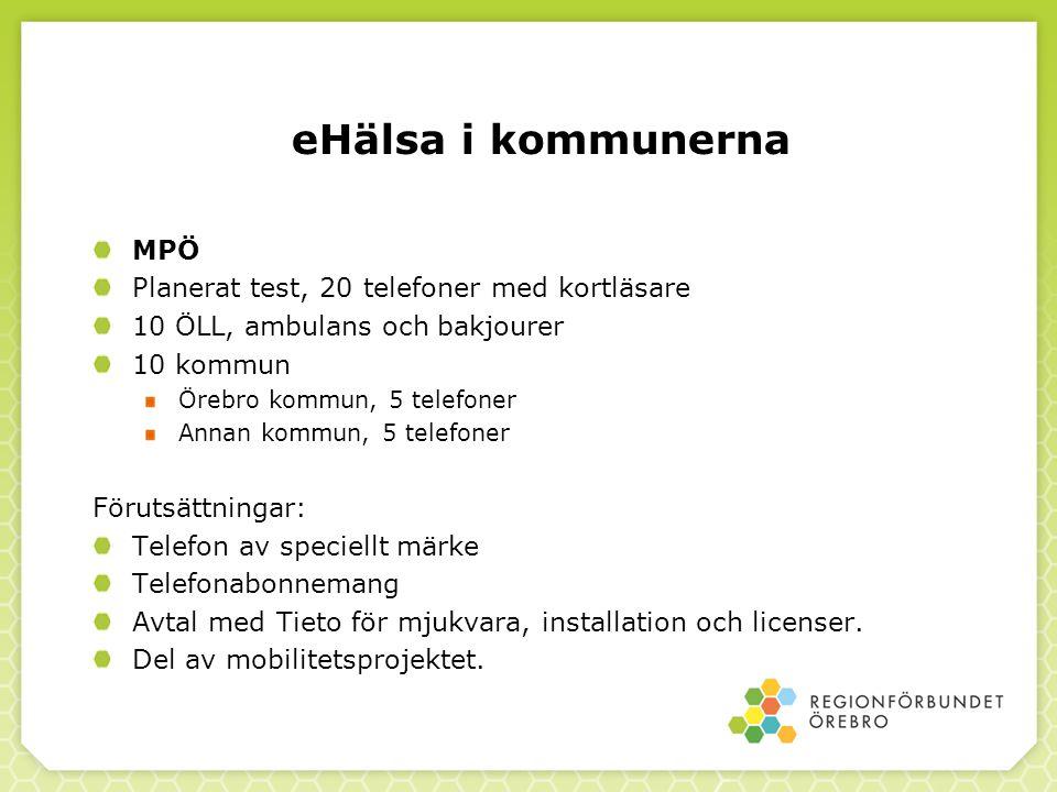 MPÖ Planerat test, 20 telefoner med kortläsare 10 ÖLL, ambulans och bakjourer 10 kommun Örebro kommun, 5 telefoner Annan kommun, 5 telefoner Förutsätt