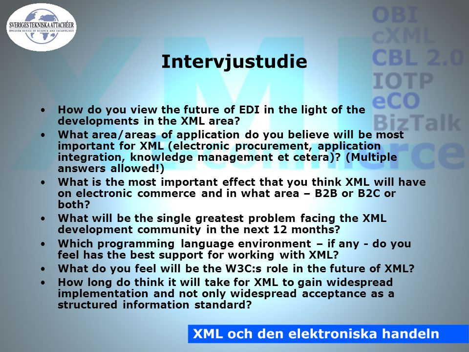 Intervjustudie How do you view the future of EDI in the light of the developments in the XML area.